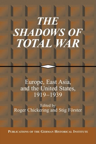 9780521100397: The Shadows of Total War: Europe, East Asia, and the United States, 1919-1939 (Publications of the German Historical Institute)