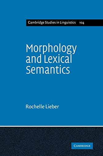 Morphology and Lexical Semantics (Paperback): Rochelle Lieber