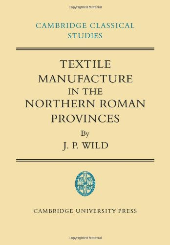 9780521100519: Textile Manufacture in the Northern Roman Provinces