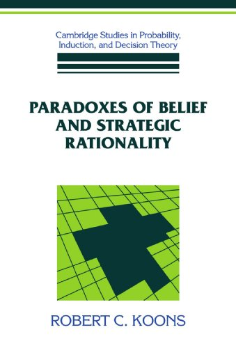9780521100595: Paradoxes of Belief and Strategic Rationality (Cambridge Studies in Probability, Induction and Decision Theory)