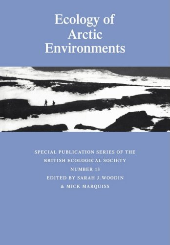 9780521100649: Ecology of Arctic Environments: 13th Special Symposium of the British Ecological Society (Symposia of the British Ecological Society)