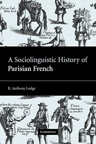 9780521100717: A Sociolinguistic History of Parisian French