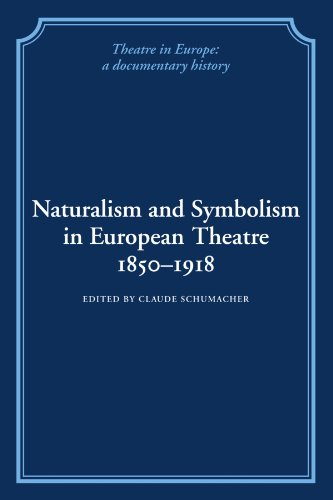 9780521100793: Naturalism and Symbolism in European Theatre 1850-1918