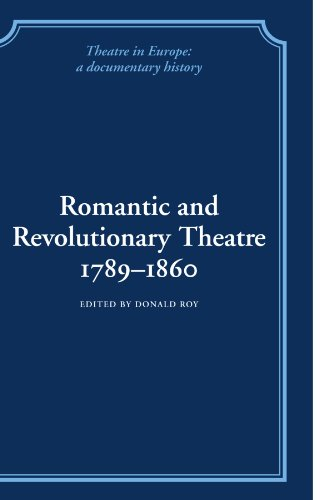 9780521100854: Romantic and Revolutionary Theatre, 1789-1860 (Theatre in Europe: A Documentary History)