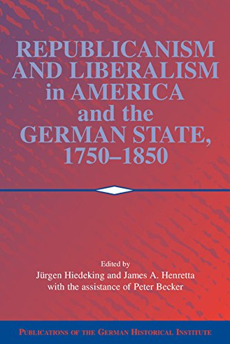 9780521100984: Republicanism and Liberalism in America and the German States, 1750-1850 (Publications of the German Historical Institute)