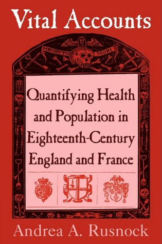 9780521101233: Vital Accounts: Quantifying Health and Population in Eighteenth-Century England and France (Cambridge Studies in the History of Medicine)