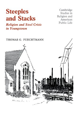 9780521101264: Steeples and Stacks: Religion and Steel Crisis in Youngstown, Ohio (Cambridge Studies in Religion and American Public Life)