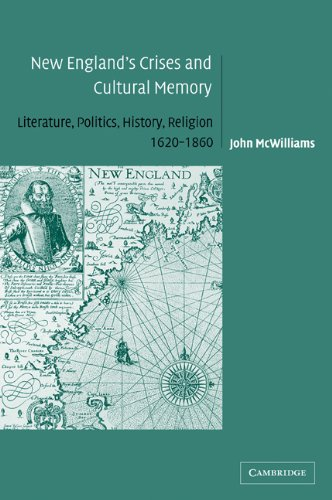 9780521101295: New England's Crises and Cultural Memory: Literature, Politics, History, Religion, 1620–1860 (Cambridge Studies in American Literature and Culture)