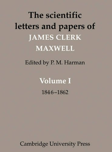 9780521101356: The Scientific Letters and Papers of James Clerk Maxwell: Volume 1, 1846-1862