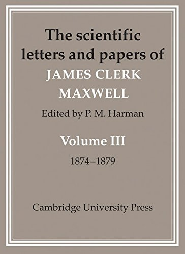 9780521101370: The Scientific Letters and Papers of James Clerk Maxwell, Volume III: 1874-1879 2 Part Set: Volume 3 (The Scientific Letters and Papers of James Clerk ... 3 Volume Paperback Set (5 physical parts))
