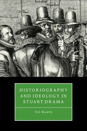 9780521101530: Historiography and Ideology in Stuart Drama
