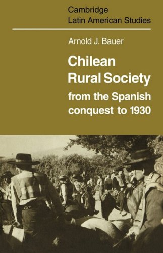 9780521101752: Chilean Rural Society: From the Spanish Conquest to 1930 (Cambridge Latin American Studies)