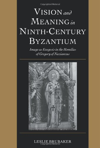 9780521101813: Vision and Meaning in Ninth-Century Byzantium: Image as Exegesis in the Homilies of Gregory of Nazianzus (Cambridge Studies in Palaeography and Codicology)