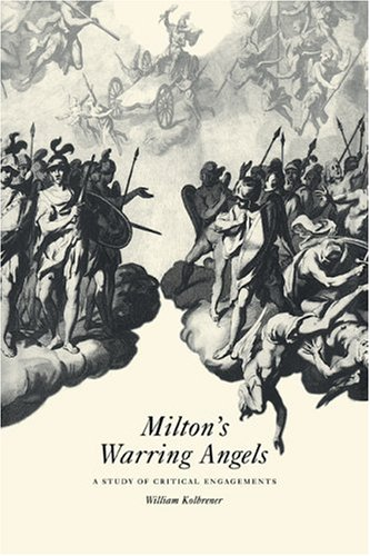 9780521101820: Milton's Warring Angels: A Study of Critical Engagements