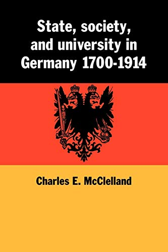 9780521102063: State, Society and University in Germany 1700-1914