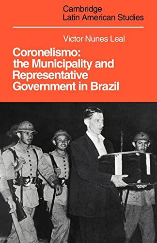 Coronelismo: The Municipality and Representative Government in: Victor Nunes Leal