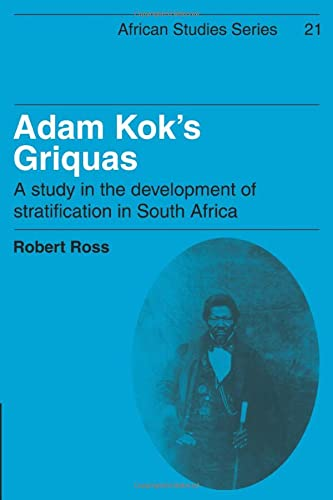 9780521102339: Adam Kok's Griquas: A Study in the Development of Stratification in South Africa (African Studies)