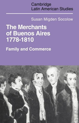 9780521102346: Merchants of Buenos Aires 1778-1810: Family and Commerce (Cambridge Latin American Studies)