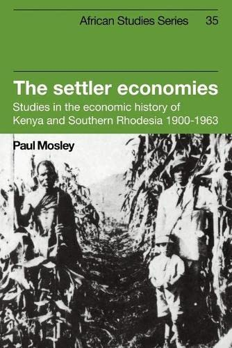 9780521102452: The Settler Economies: Studies in the Economic History of Kenya and Southern Rhodesia 1900-1963 (African Studies)