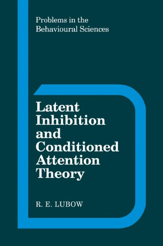 9780521102575: Latent Inhibition and Conditioned Attention Theory (Problems in the Behavioural Sciences)
