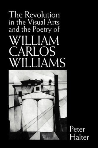 9780521102667: The Revolution in the Visual Arts and the Poetry of William Carlos Williams (Cambridge Studies in American Literature and Culture)