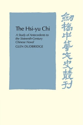 9780521102810: The Hsi-Yu-Chi: A Study of Antecedents to the Sixteenth-Century Chinese Novel (Cambridge Studies in Chinese History, Literature and Institutions)
