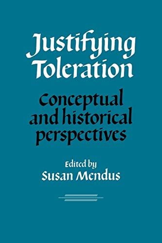 Justifying Toleration: Conceptual and Historical Perspectives: Susan Mendus