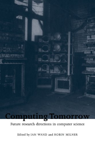 9780521103091: Computing Tomorrow: Future Research Directions in Computer Science