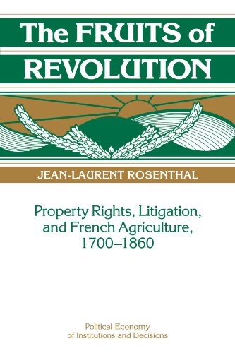 9780521103121: The Fruits of Revolution: Property Rights, Litigation and French Agriculture, 1700-1860 (Political Economy of Institutions and Decisions)