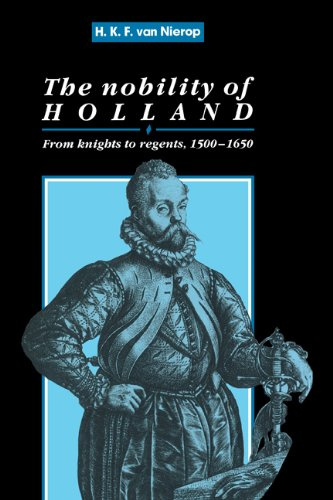 9780521103329: The Nobility of Holland: From Knights to Regents, 1500-1650 (Cambridge Studies in Early Modern History)