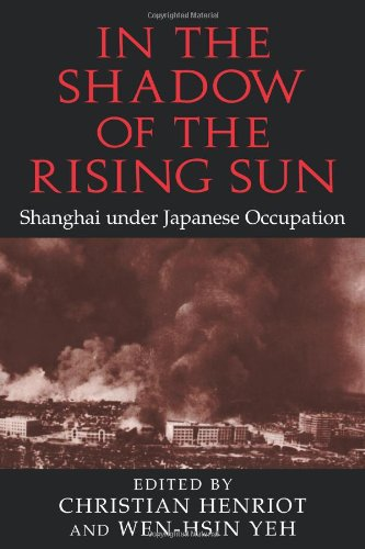 9780521103343: In the Shadow of the Rising Sun: Shanghai under Japanese Occupation (Cambridge Modern China Series)