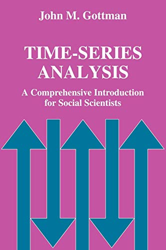 Time-Series Analysis: A Comprehensive Introduction for Social Scientists: John M. Gottman