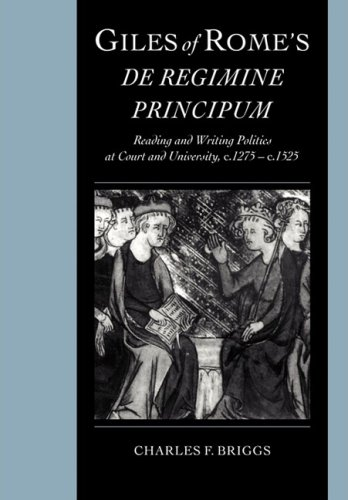 9780521103442: Giles of Rome's De regimine principum: Reading and Writing Politics at Court and University, c.1275-c.1525 (Cambridge Studies in Palaeography and Codicology)