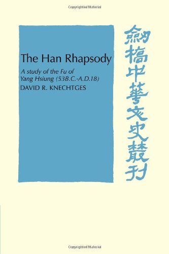 9780521103466: The Han Rhapsody: A Study of the Fu of Yang Hsiung (53 B.C.-A.D.18) (Cambridge Studies in Chinese History, Literature and Institutions)