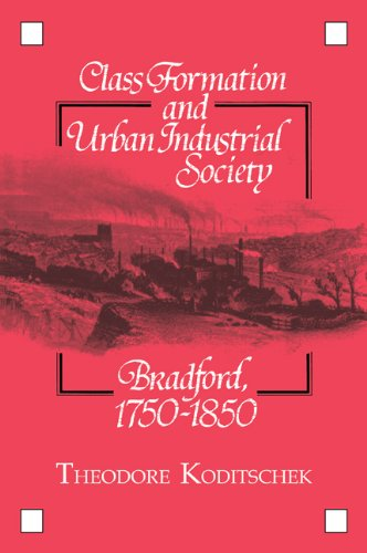 9780521103695: Class Formation and Urban Industrial Society: Bradford, 1750-1850