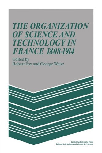 9780521103701: The Organization of Science and Technology in France 1808–1914 (MSH: Colloques)