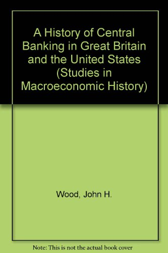 9780521103770: A History of Central Banking in Great Britain and the United States (Studies in Macroeconomic History)