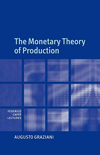 9780521104173: The Monetary Theory of Production (Federico Caffè Lectures)