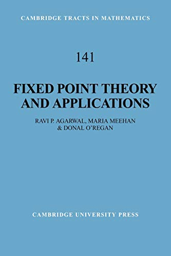 Fixed Point Theory and Applications (Paperback): Ravi P. Agarwal,