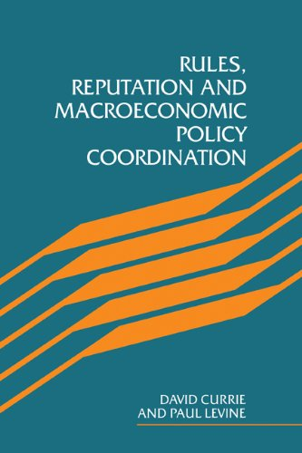 9780521104609: Rules, Reputation and Macroeconomic Policy Coordination