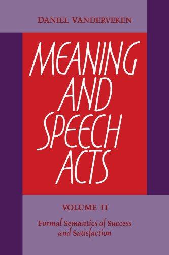 9780521104913: Meaning and Speech Acts: Volume 2, Formal Semantics of Success and Satisfaction