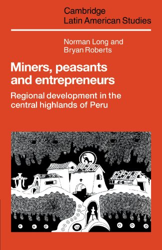 9780521105378: Miners, Peasants and Entrepreneurs: Regional Development in the Central Highlands of Peru (Cambridge Latin American Studies)