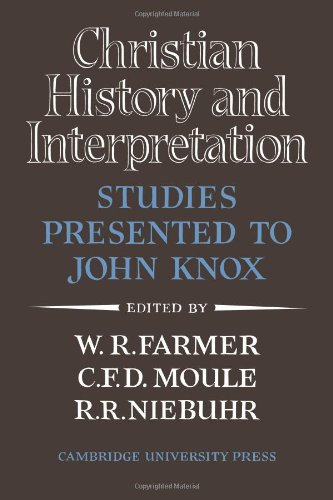 9780521105514: Christian History and Interpretation: Studies Presented to John Knox