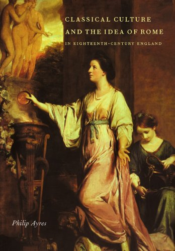 9780521105798: Classical Culture and the Idea of Rome in Eighteenth-Century England