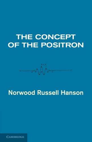 9780521106467: The Concept of the Positron: A Philosophical Analysis