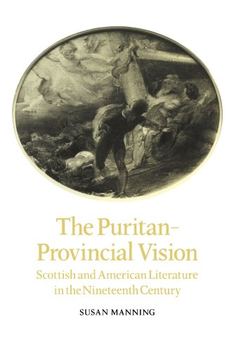9780521107013: The Puritan-Provincial Vision: Scottish and American Literature in the Nineteenth Century (Cambridge Studies in American Literature and Culture)