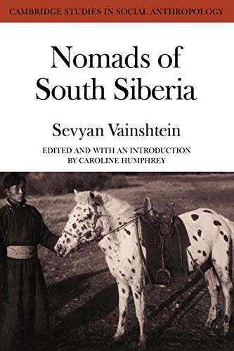 Nomads South Siberia: The Pastoral Economies of Tuva: Vainshtein