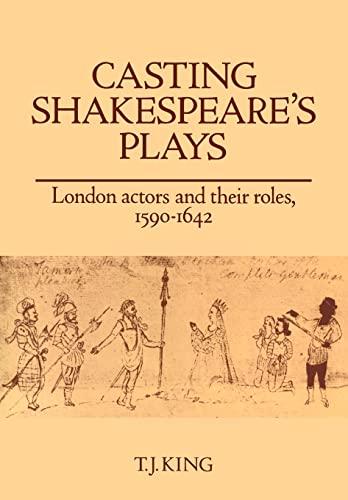 9780521107211 - T. J. King: Casting Shakespeare's Plays - كتاب