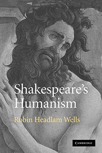 9780521107235 - Robin Headlam Wells: Shakespeare s Humanism (Paperback) - كتاب