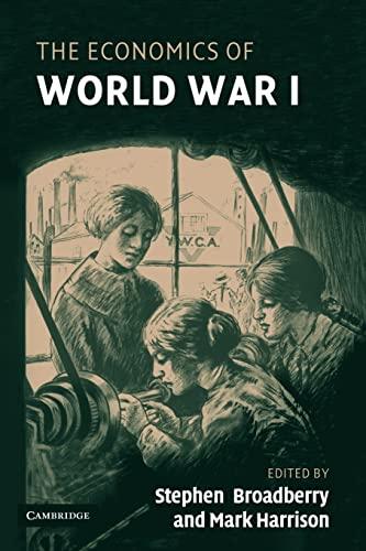9780521107259: The Economics of World War I